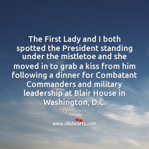 The First Lady and I both spotted the President standing under the Image