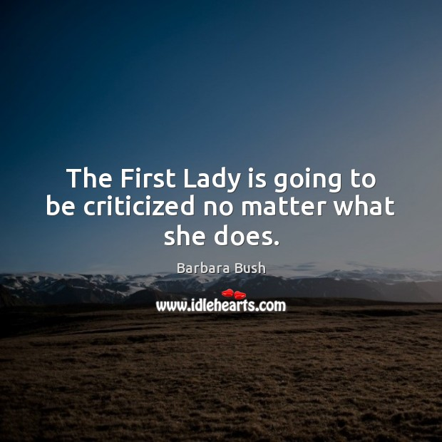 Image, The First Lady is going to be criticized no matter what she does.