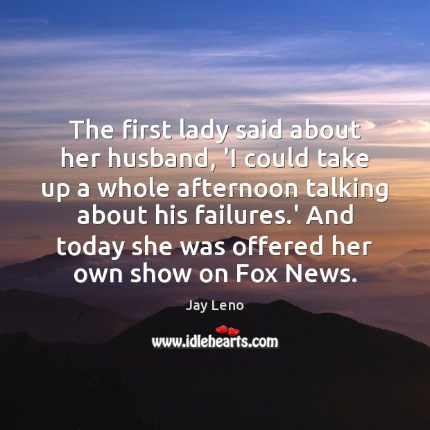 Image, The first lady said about her husband, 'I could take up a