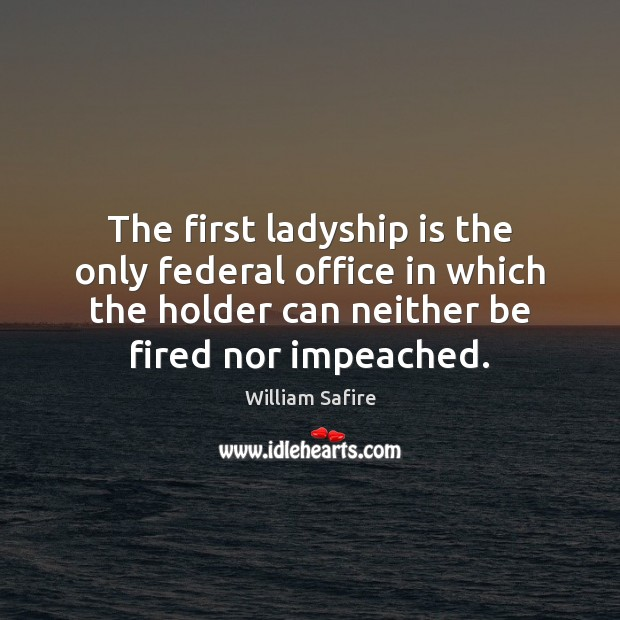 Image, The first ladyship is the only federal office in which the holder
