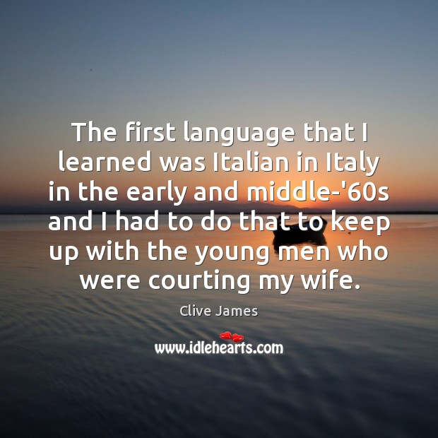 The first language that I learned was Italian in Italy in the Image