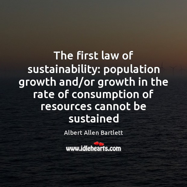 Image, The first law of sustainability: population growth and/or growth in the