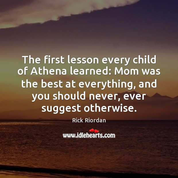 Image, The first lesson every child of Athena learned: Mom was the best