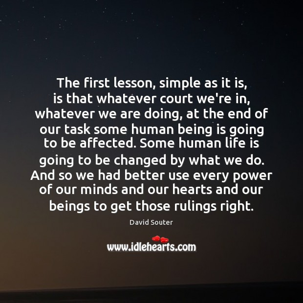 The first lesson, simple as it is, is that whatever court we're Image