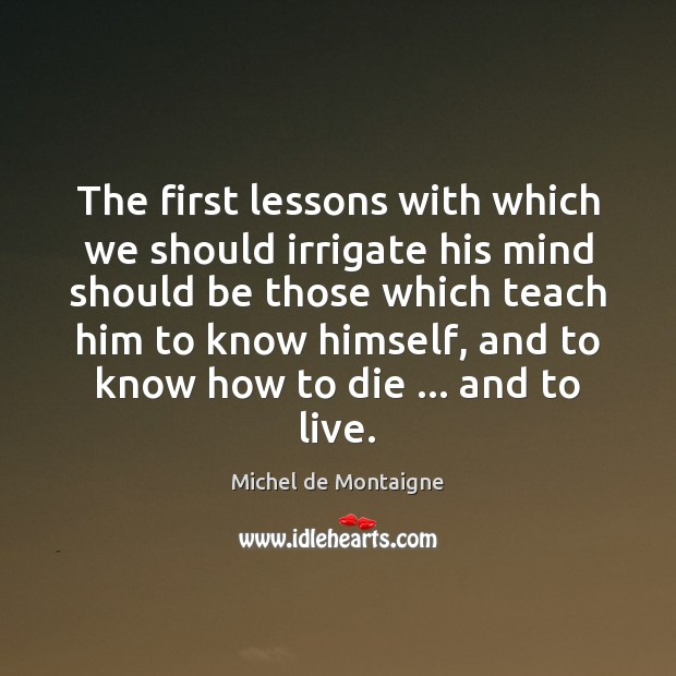 The first lessons with which we should irrigate his mind should be Image