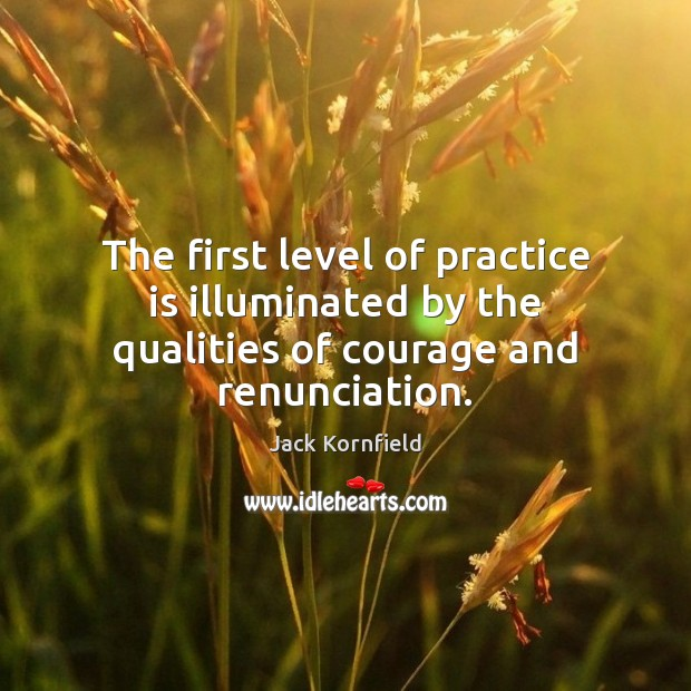 Image, The first level of practice is illuminated by the qualities of courage and renunciation.