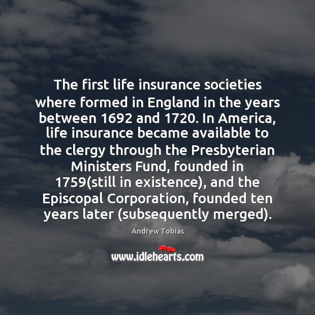 Image, The first life insurance societies where formed in England in the years