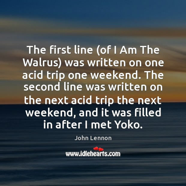 Image, The first line (of I Am The Walrus) was written on one