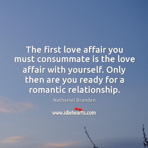 Image, The first love affair you must consummate is the love affair with
