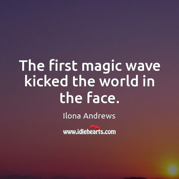 Image, The first magic wave kicked the world in the face.