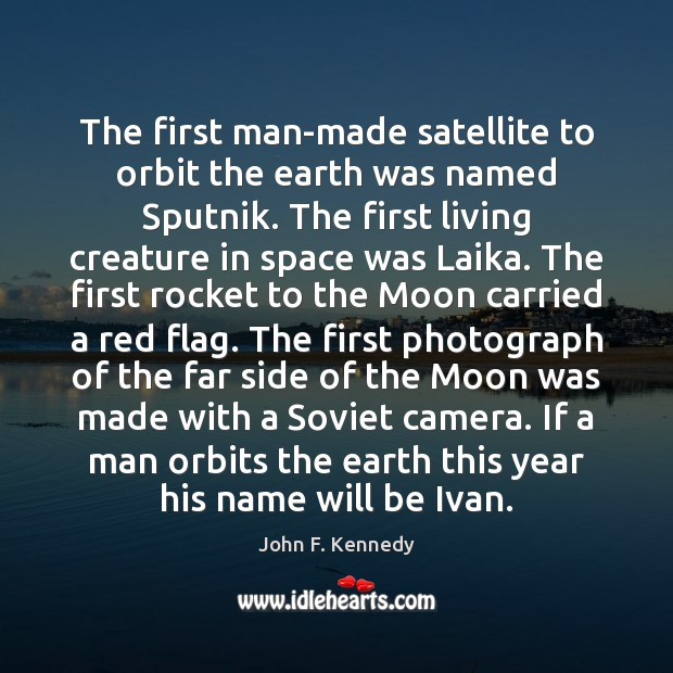 Image, The first man-made satellite to orbit the earth was named Sputnik. The