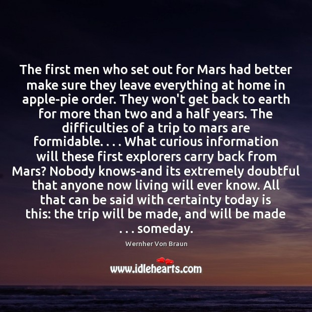 The first men who set out for Mars had better make sure Wernher Von Braun Picture Quote
