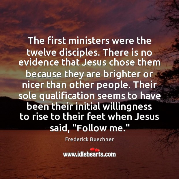 The first ministers were the twelve disciples. There is no evidence that Image