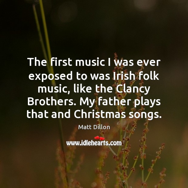 Image, The first music I was ever exposed to was Irish folk music,