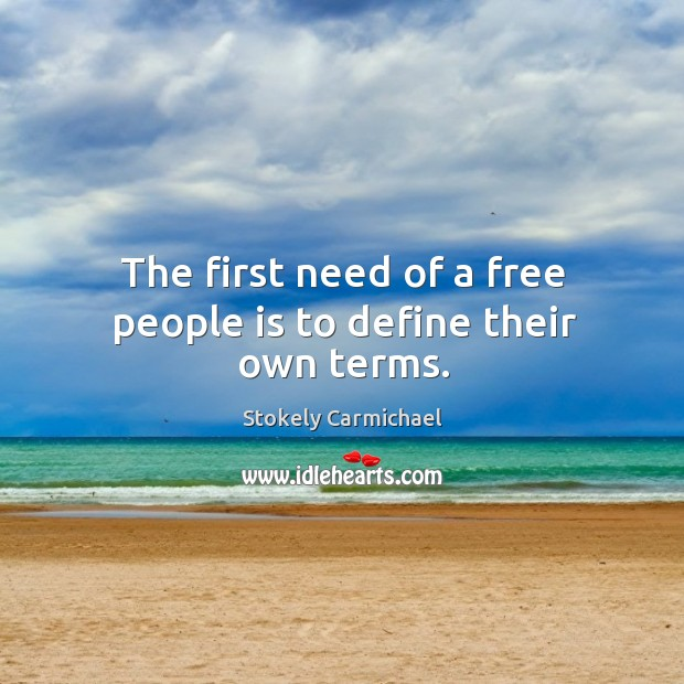 Image, The first need of a free people is to define their own terms.