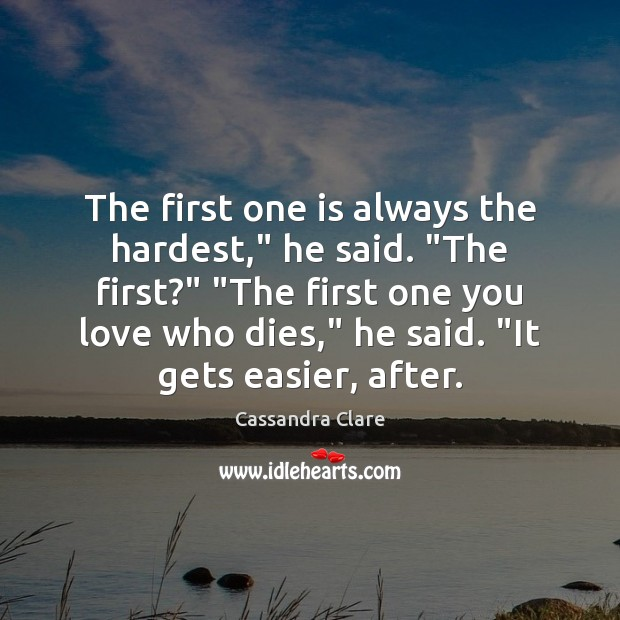 """The first one is always the hardest,"""" he said. """"The first?"""" """"The Image"""