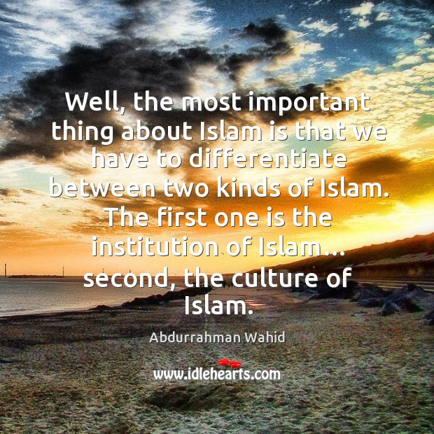 Image, The first one is the institution of islam… second, the culture of islam.