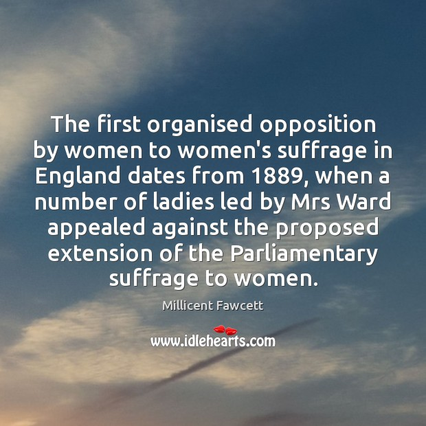 Image, The first organised opposition by women to women's suffrage in England dates