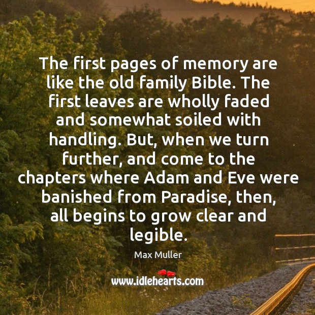 The first pages of memory are like the old family bible. Image