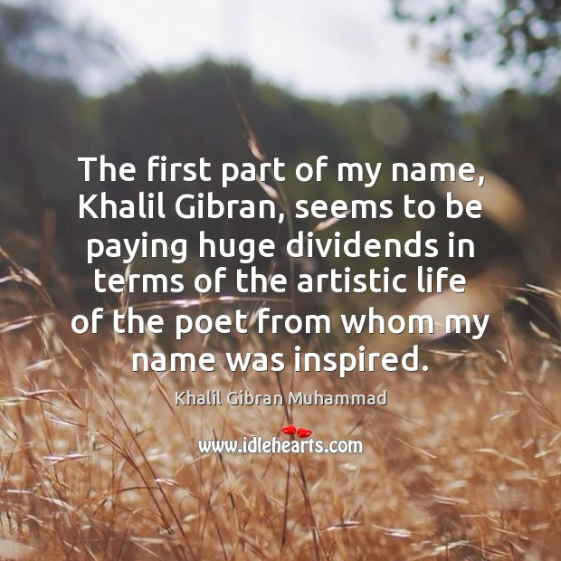 The first part of my name, Khalil Gibran, seems to be paying Image