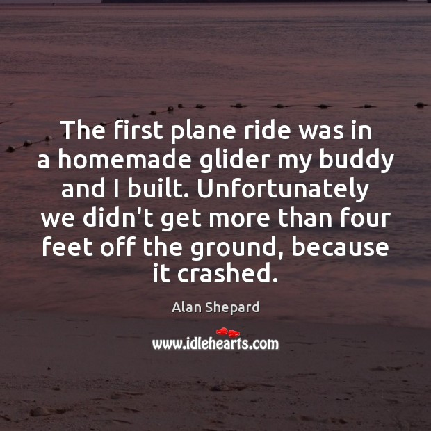 Image, The first plane ride was in a homemade glider my buddy and