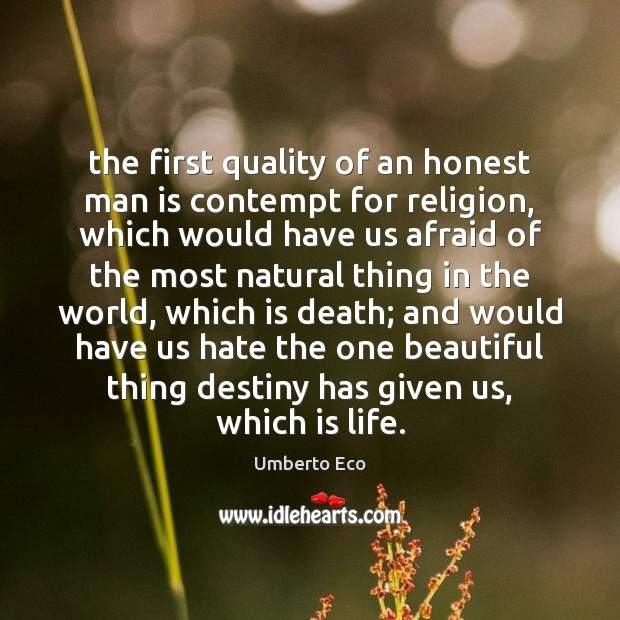 The first quality of an honest man is contempt for religion, which Hate Quotes Image