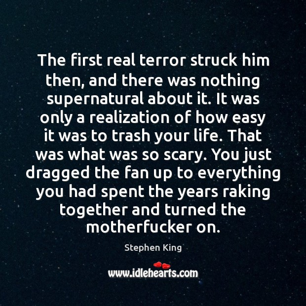 Image, The first real terror struck him then, and there was nothing supernatural