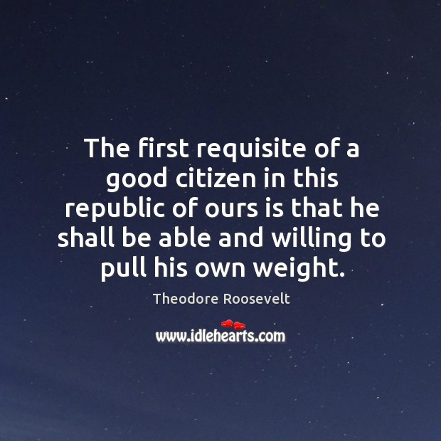 Image, The first requisite of a good citizen in this republic of ours is that he shall be able