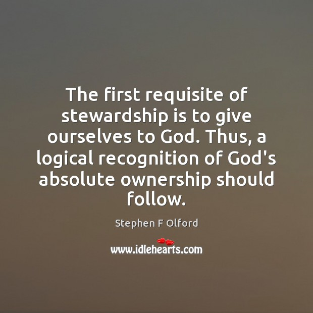 The first requisite of stewardship is to give ourselves to God. Thus, Image