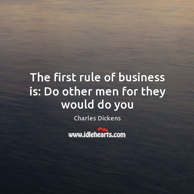 Image, The first rule of business is: Do other men for they would do you