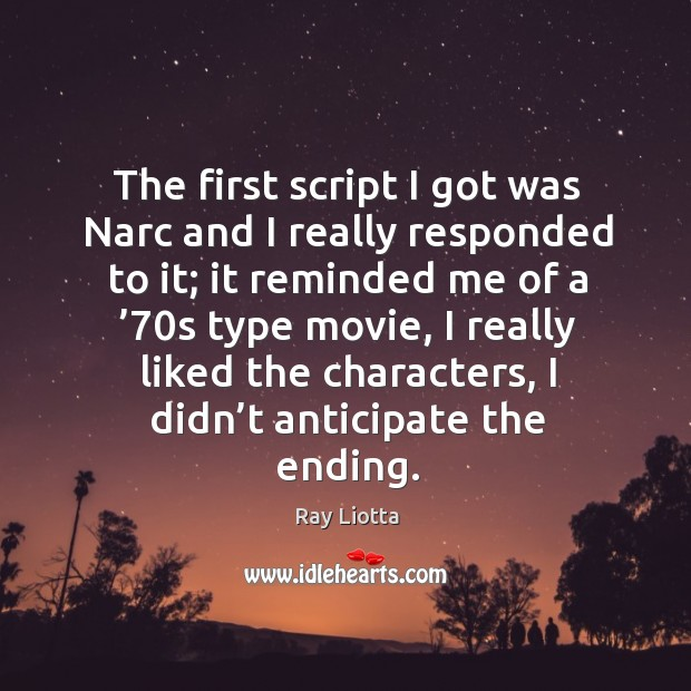 The first script I got was narc and I really responded to it; Image