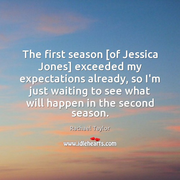 Image, The first season [of Jessica Jones] exceeded my expectations already, so I'm