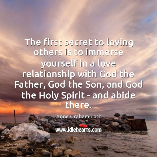 Image, The first secret to loving others is to immerse yourself in a