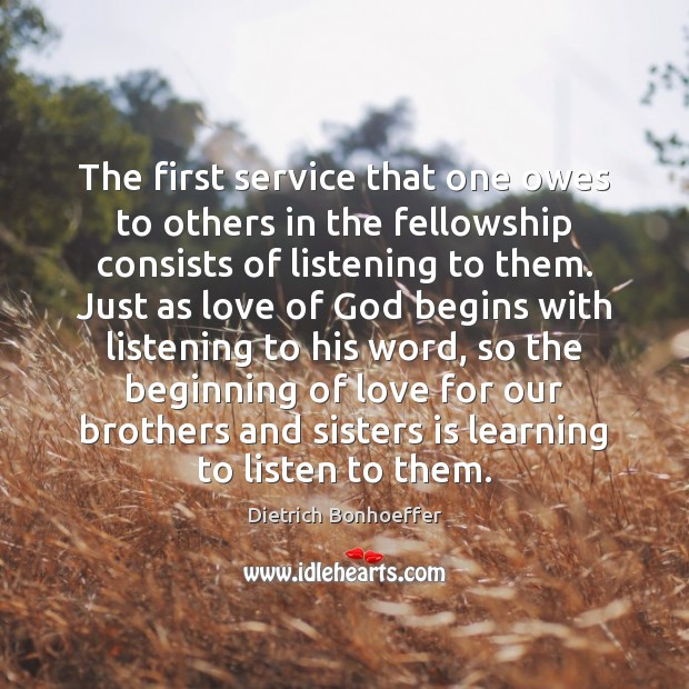 The first service that one owes to others in the fellowship consists Image