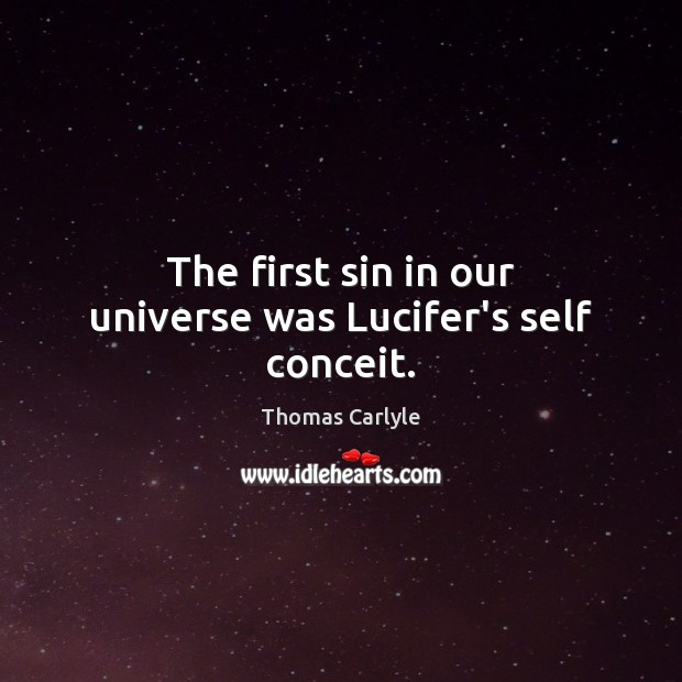 Image, The first sin in our universe was Lucifer's self conceit.