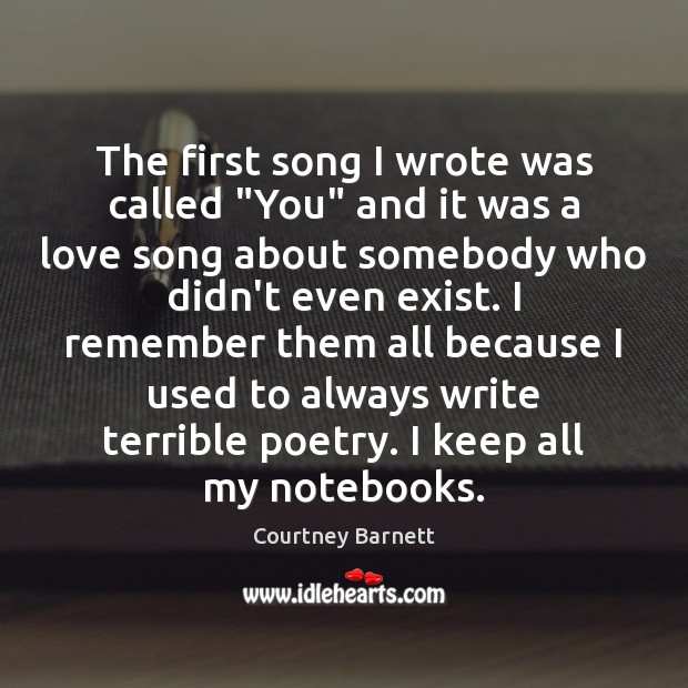"""The first song I wrote was called """"You"""" and it was a Image"""