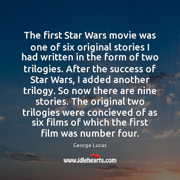 The first Star Wars movie was one of six original stories I Image