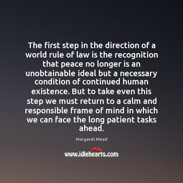 The first step in the direction of a world rule of law Margaret Mead Picture Quote