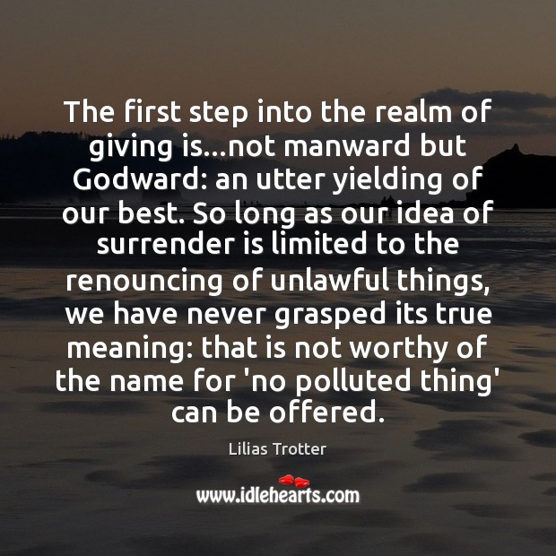 The first step into the realm of giving is…not manward but Image