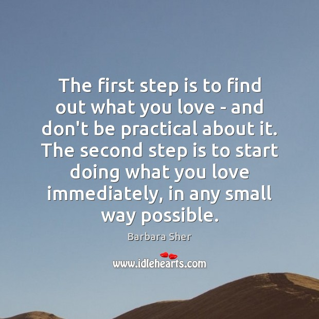 The first step is to find out what you love – and Image