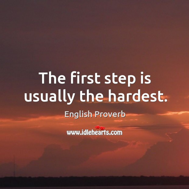 Image, The first step is usually the hardest.