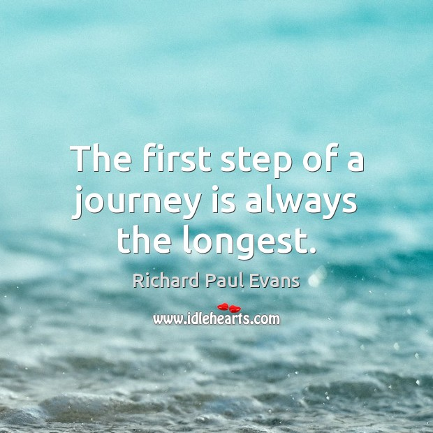 Image, The first step of a journey is always the longest.