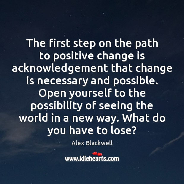 Image, The first step on the path to positive change is acknowledgement that