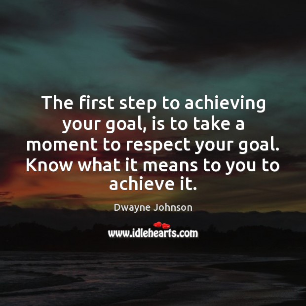 Image, The first step to achieving your goal, is to take a moment