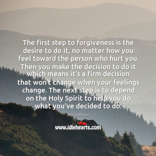 Image, The first step to forgiveness is the desire to do it, no