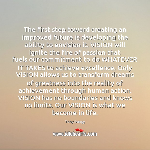 The first step toward creating an improved future is developing the ability Tony Dungy Picture Quote