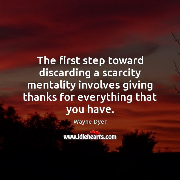 The first step toward discarding a scarcity mentality involves giving thanks for Image