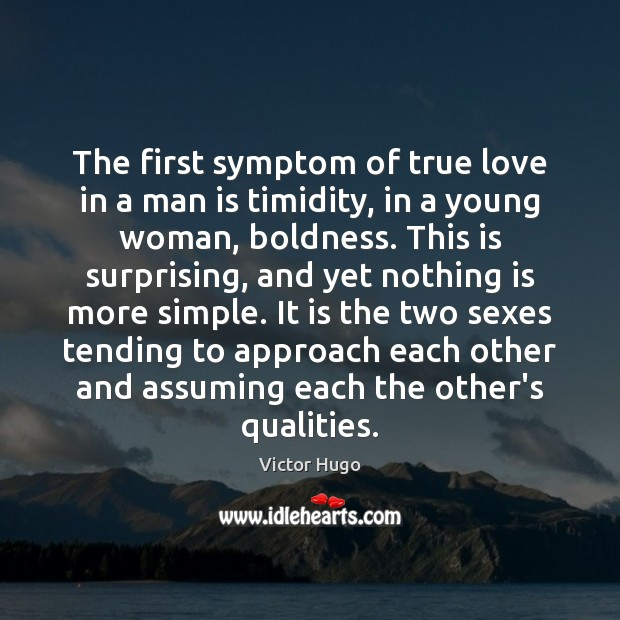 The first symptom of true love in a man is timidity, in Boldness Quotes Image