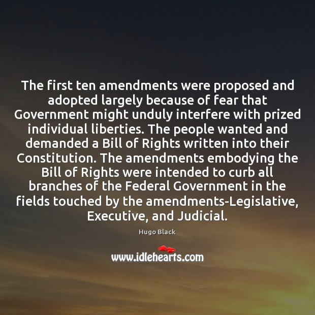 The first ten amendments were proposed and adopted largely because of fear Image