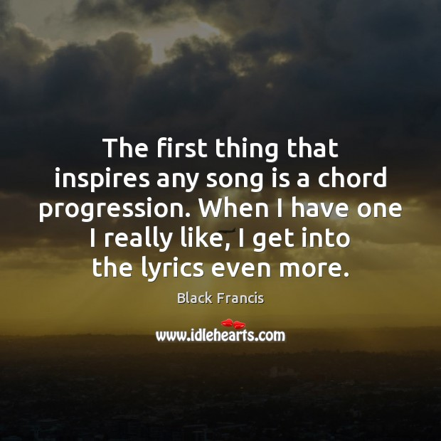 Image, The first thing that inspires any song is a chord progression. When